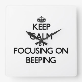 Keep Calm by focusing on Beeping Square Wallclock