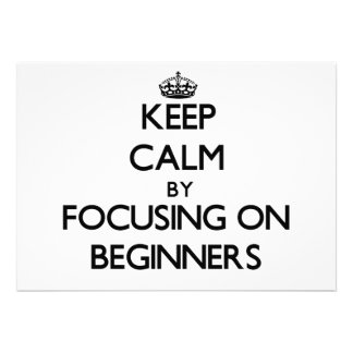 Keep Calm by focusing on Beginners Custom Invites