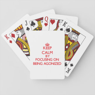 Keep Calm by focusing on Being Agonized Poker Deck