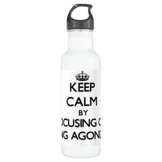 Keep Calm by focusing on Being Agonized 24oz Water Bottle