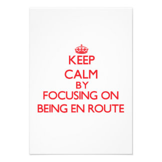 Keep Calm by focusing on BEING EN ROUTE Custom Invitation