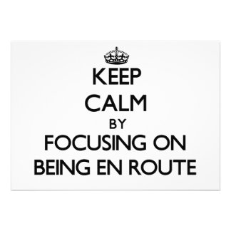 Keep Calm by focusing on BEING EN ROUTE Personalized Invites