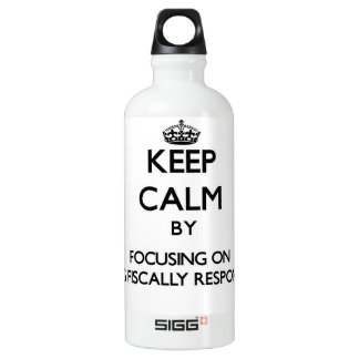 Keep Calm by focusing on Being Fiscally Responsibl SIGG Traveller 0.6L Water Bottle