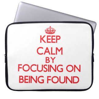 Keep Calm by focusing on Being Found Laptop Sleeves