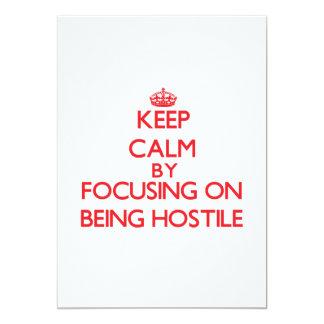 Keep Calm by focusing on Being Hostile 13 Cm X 18 Cm Invitation Card