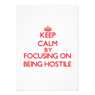 Keep Calm by focusing on Being Hostile Personalized Announcement