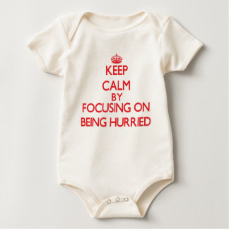 Keep Calm by focusing on Being Hurried Bodysuits