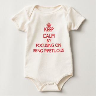 Keep Calm by focusing on Being Impetuous Baby Bodysuit