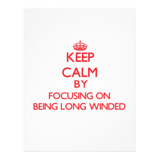 Keep Calm by focusing on Being Long Winded Flyer