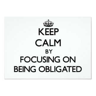 Keep Calm by focusing on Being Obligated Personalized Announcement