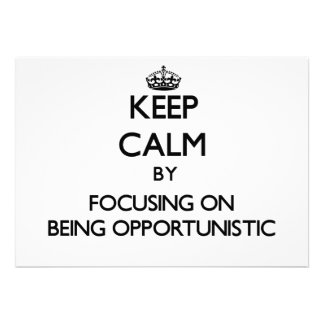 Keep Calm by focusing on Being Opportunistic Cards