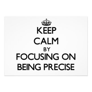 Keep Calm by focusing on Being Precise Announcement