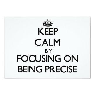 Keep Calm by focusing on Being Precise 13 Cm X 18 Cm Invitation Card