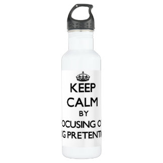 Keep Calm by focusing on Being Pretentious 24oz Water Bottle