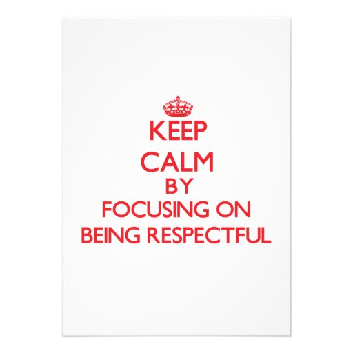 Keep Calm by focusing on Being Respectful Personalized Announcement
