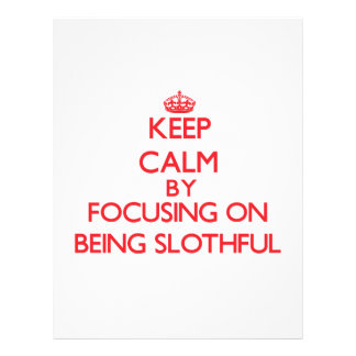 Keep Calm by focusing on Being Slothful Custom Flyer