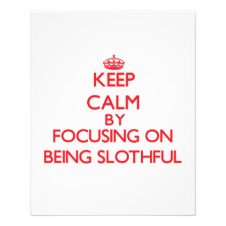 Keep Calm by focusing on Being Slothful Flyers