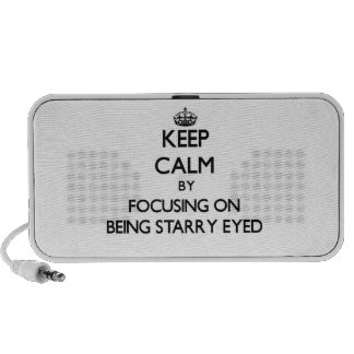 Keep Calm by focusing on Being Starry-Eyed Notebook Speakers