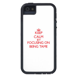 Keep Calm by focusing on Being Tame iPhone 5 Covers
