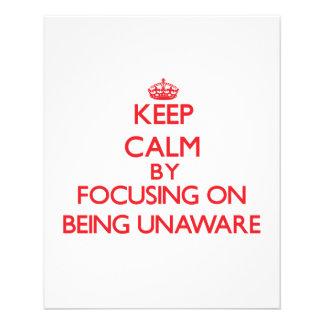 Keep Calm by focusing on Being Unaware Custom Flyer