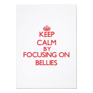 Keep Calm by focusing on Bellies 13 Cm X 18 Cm Invitation Card