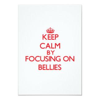 Keep Calm by focusing on Bellies 9 Cm X 13 Cm Invitation Card
