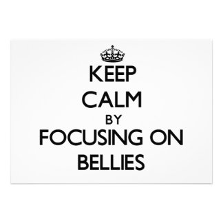 Keep Calm by focusing on Bellies Personalized Announcements