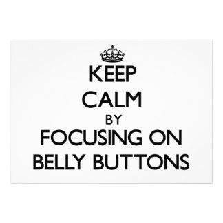 Keep Calm by focusing on Belly Buttons Cards