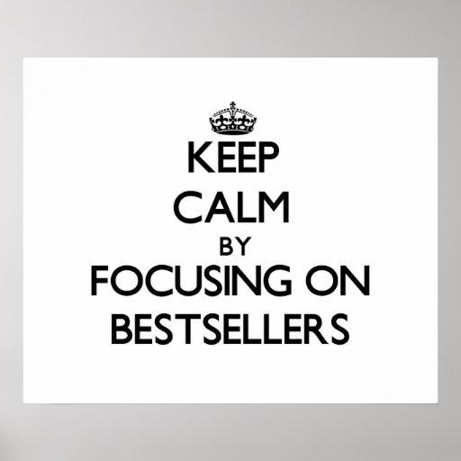 Keep Calm by focusing on Bestsellers Posters