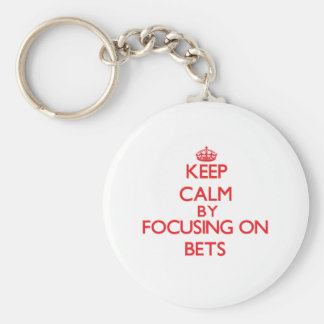 Keep Calm by focusing on Bets Key Chain