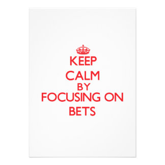 Keep Calm by focusing on Bets Personalized Invite