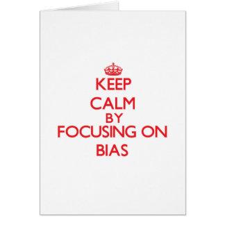 Keep Calm by focusing on Bias Greeting Card