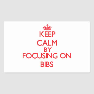 Keep Calm by focusing on Bibs Stickers