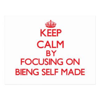 Keep Calm by focusing on Bieng Self-Made Postcard