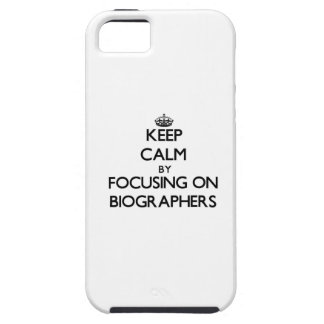 Keep Calm by focusing on Biographers iPhone 5 Cover