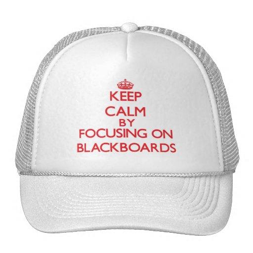 Keep Calm by focusing on Blackboards Trucker Hats