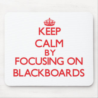 Keep Calm by focusing on Blackboards Mouse Pad
