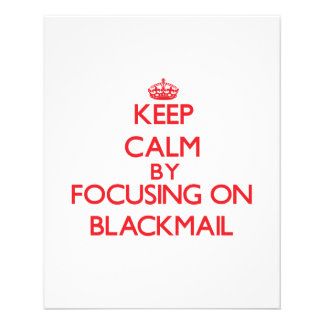 Keep Calm by focusing on Blackmail Flyer Design