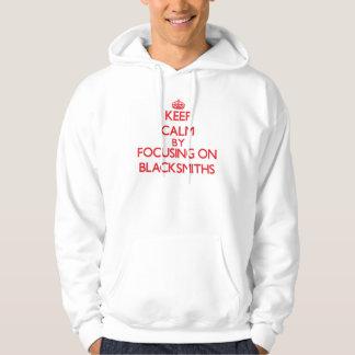 Keep Calm by focusing on Blacksmiths Sweatshirt