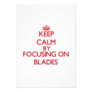 Keep Calm by focusing on Blades Personalized Announcements