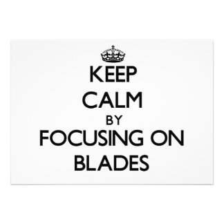 Keep Calm by focusing on Blades Announcements