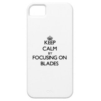 Keep Calm by focusing on Blades iPhone 5 Cases