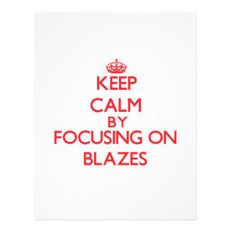 Keep Calm by focusing on Blazes Personalized Flyer