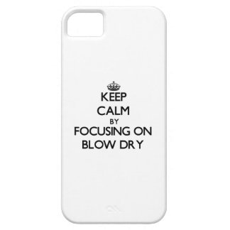 Keep Calm by focusing on Blow Dry Cover For iPhone 5/5S