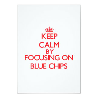 """Keep Calm by focusing on Blue Chips 5"""" X 7"""" Invitation Card"""