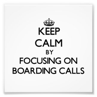 Keep Calm by focusing on Boarding Calls Photograph