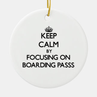 Keep Calm by focusing on Boarding Passs Christmas Tree Ornament