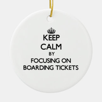 Keep Calm by focusing on Boarding Tickets Christmas Tree Ornaments