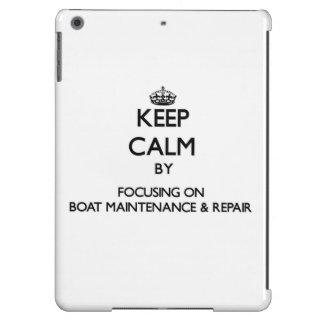 Keep calm by focusing on Boat Maintenance Repair iPad Air Cover