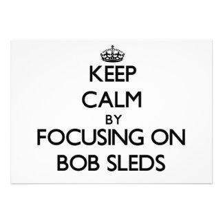Keep Calm by focusing on Bob Sleds Custom Invitation